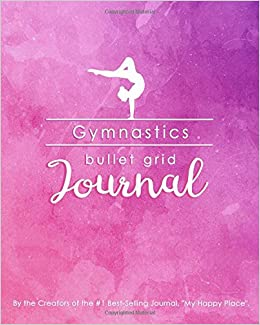 Gymnastics bullet grid journal a perfect gift for gymnasts and gymnastics bullet grid journal a perfect gift for gymnasts and coaches 150 dot grid and inspiration pages 8x10 professionally designed journals negle Gallery