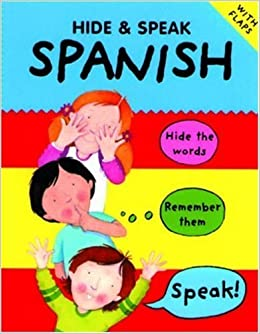 Hide & Speak Spanish by Bruzzone, Catherine, Martineau, Susan (2003)