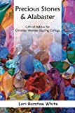Precious Stones and Alabaster, Lori White, 1475048092
