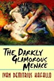 img - for The Darkly Glamorous Menace book / textbook / text book