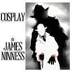 Cosplay | James Ninness