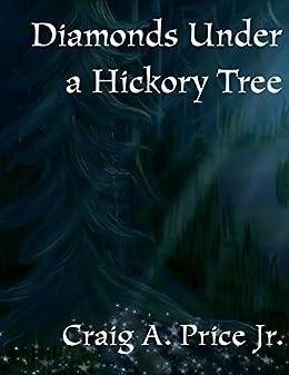 Diamonds Under a Hickory Tree: A Short Story