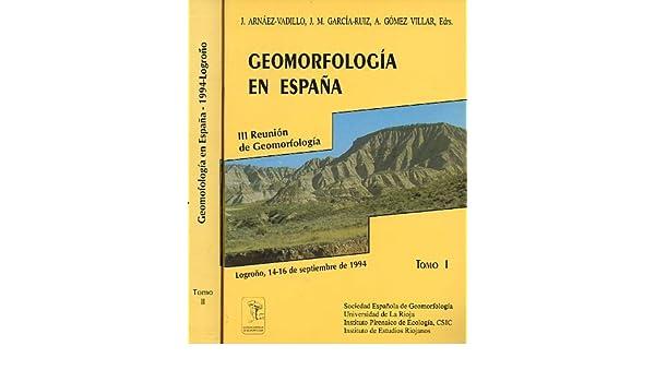 GEOMORFOLOGÍA EN ESPAÑA. III Reunión de Geomorfología. Logroño, 14 ...