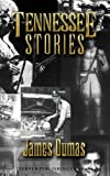 Tennessee Stories, James Dumas, 1563113449