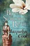 Beyond the Searching River: The River Series (Volume 4)