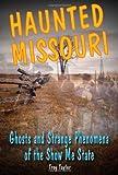 Haunted Missouri, Troy Taylor, 0811710149