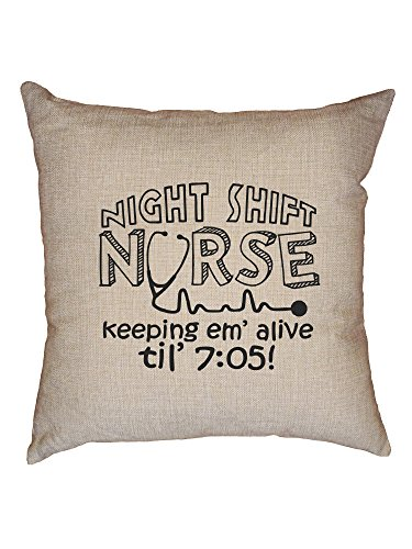 Hollywood Thread Nurse Night Shift Keeping Them Alive to 7:05 Funny Nursing Decorative Linen Throw Cushion Pillow Case with -