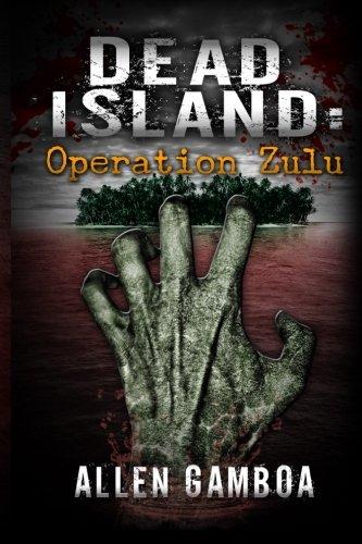 Read Online Dead island :operationzulu pdf epub