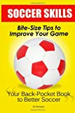 Soccer Skills: Bite-Size Tips to Improve Your Game, Ed Tennyson, 1463664915