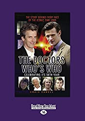 The Doctors Who's Who: Celebrating Its 50th Year: The Story Behind Every Face Of The Iconic Time Lord