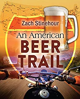 An American Beer Trail by [Stinehour, Zach]