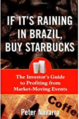 If It's Raining in Brazil, Buy Starbucks: The Investor's Guide to Profiting from Market-moving Events Kindle Edition