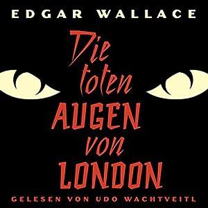 Die toten Augen von London Hörbuch