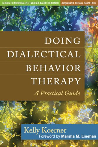 Doing Dialectical Behavior Therapy: A Practical Guide (Guides to Individualized Evidence-Based Treatment) Pdf