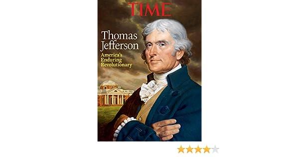 TIME Thomas Jefferson: Americas Enduring Revolutionary