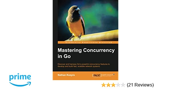 Mastering Concurrency in Go: Nathan Kozyra: 9781783983483