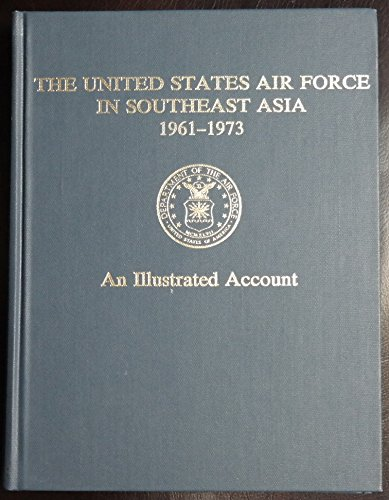 The United States Air Force in Southeast Asia, 1961 - 1973