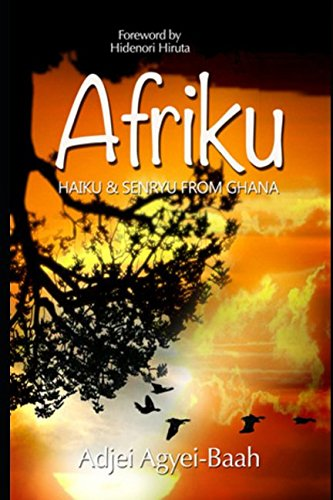 Download Afriku: Haiku & Senryu From Ghana PDF