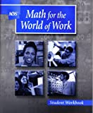 AGS Math for the World of Work, Kathleen M. Harmeyer, 0785427007