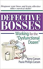 "Defective Bosses: Working for the ""Dysfunctional Dozen"