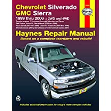 Chevrolet Silverado GMC Sierra Pick-ups '99-'06 Haynes Repair Manual: 1999 thru 2006 2WD and 4WD