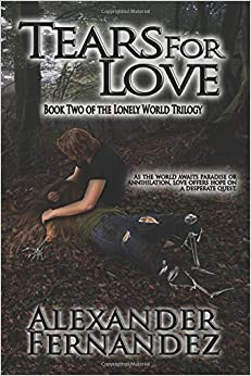Tears for Love: Volume 2 (Lonely World Trilogy)