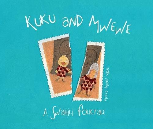 Kuku and Mwewe: A Swahili Folktale