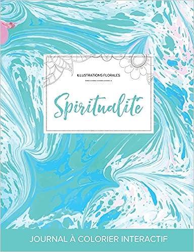 Livre Journal de Coloration Adulte: Spiritualite (Illustrations Florales, Bille Turquoise) pdf, epub