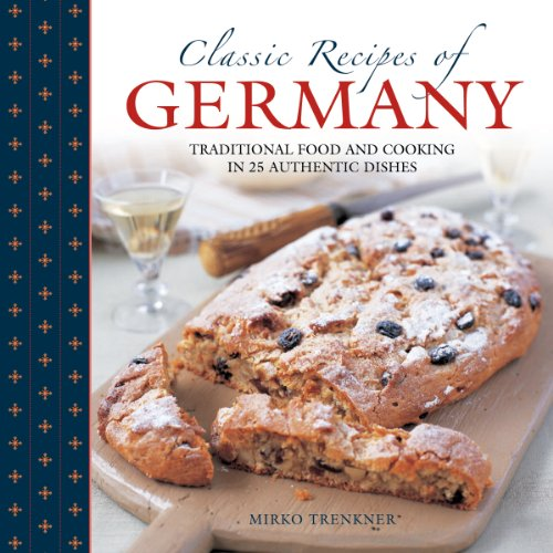 Classic Recipes of Germany by Mirko Trenkner