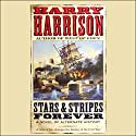 Stars & Stripes Forever: A Novel of Alternate History Audiobook by Harry Harrison Narrated by Robin Bloodworth