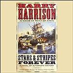 Stars & Stripes Forever: A Novel of Alternate History | Harry Harrison