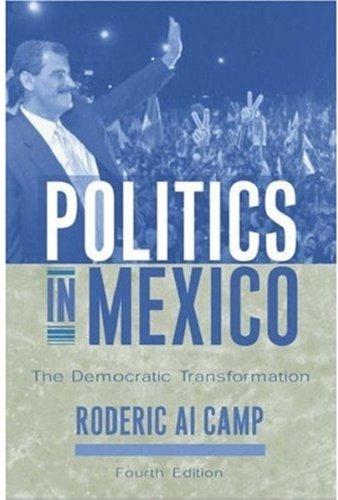 Politics in Mexico: The Democratic Transformation