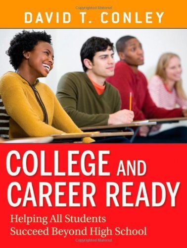 College and Career Ready: Helping All Students Succeed Beyond High School by David T. Conley (2010-02-22)