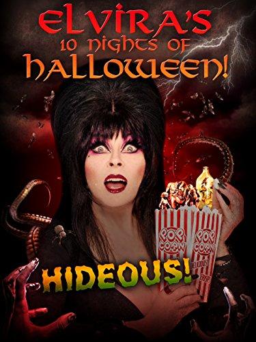 Elvira's 10 Nights of Halloween: Hideous! -