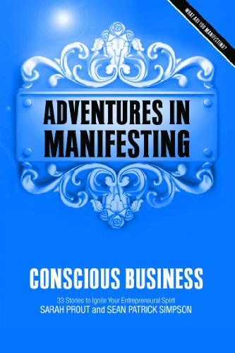 Adventures in Manifesting: Conscious Business