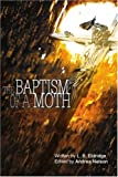 The Baptism of a Moth, L. Eldridge, 059534867X