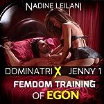 Femdom Training of Egon : Dominatrix Jenny   Nadine Leilani