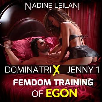 Femdom Training of Egon (Dominatrix Jenny Book 1)