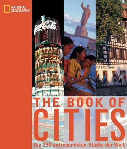 National Geographic Book of Cities. Die 250 aufregendsten Städte der Welt
