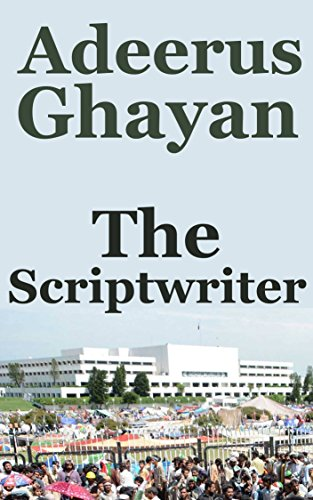 The Scriptwriter by [Ghayan, Adeerus]
