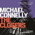 The Closers | Livre audio Auteur(s) : Michael Connelly Narrateur(s) : Len Cariou