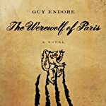 The Werewolf of Paris: A Novel | Guy Endore