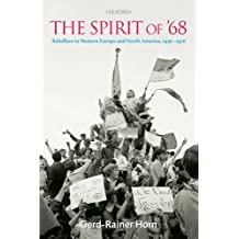 The Spirit of '68: Rebellion in Western Europe and North America, 1956-1976
