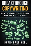 Breakthrough Copywriting: How to Generate Quick Cash with the Written Word