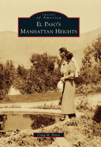 El Paso's Manhattan Heights (Images of America)