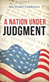 A Nation under Judgment, Richard Capriola, 1626527679
