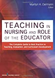 img - for Teaching in Nursing and Role of the Educator: The Complete Guide to Best Practice in Teaching, Evaluation and Curriculum Development book / textbook / text book