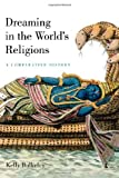 Dreaming in the World's Religions, Kelly Bulkeley, 0814799566