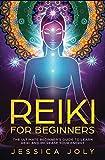 Reiki for Beginners: The Ultimate Beginner's Guide