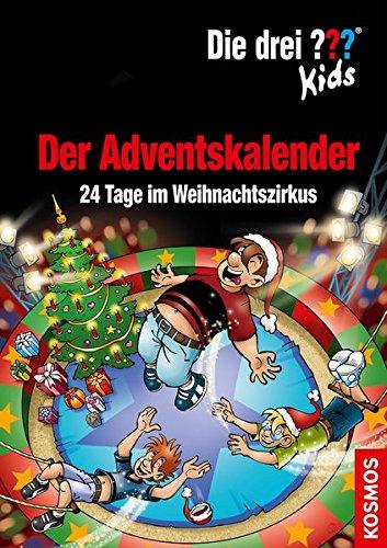 Die drei ??? Kids, Der Adventskalender: 24 Tage im Weihnachtszirkus Extra: Stickerbogen Gebundenes Buch – 13. September 2018 Ulf Blanck Jan Saße Franckh Kosmos Verlag 3440158608